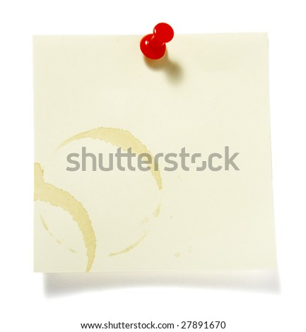 collection of reminders with coffee stain marks on white background . each one is in cameras full  resolution