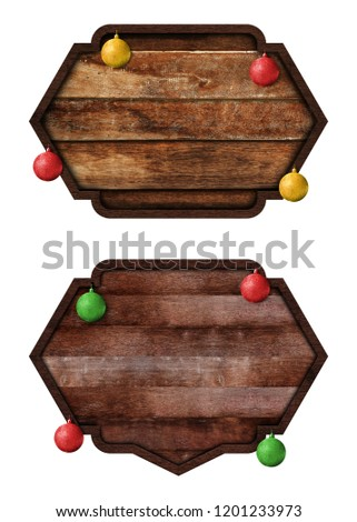 Collection of wooden sign boards and christmas ball isolated on white background with objects clipping path for design work. Christmas decoration object concept #1201233973