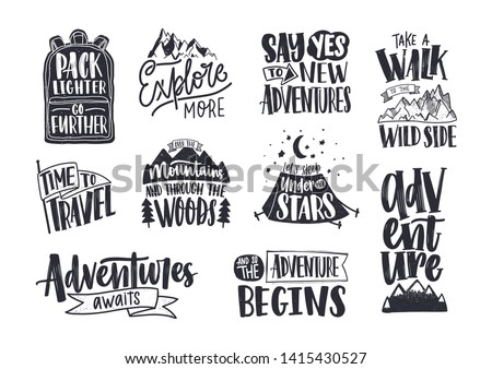 Collection of written phrases, slogans or quotes decorated with travel and adventure elements - backpack, mountain, camping tent, forest trees. Creative illustration in black and white colors
