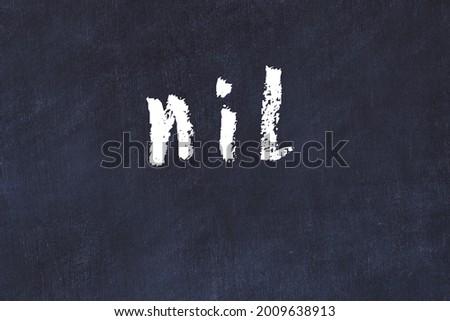College chalkboard  with with handwritten inscription nil on it Stok fotoğraf ©