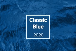 Color of the year 2020. Ideal river, sea and ocean texture. Trendy fresh abstract nature background. Color trend text