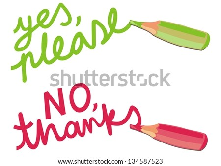colorful crayons green yes please red no thanks text cartoon style illustration of negation and acceptance on white background raster version