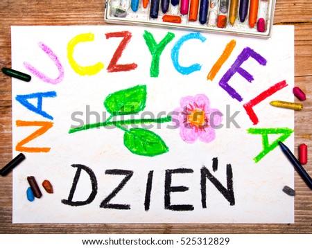 Colorful drawing - Polish Teacher's Day card with words: Dzie? Nauczyciela Zdjęcia stock ©