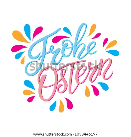 Colorful lettering Happy Easter German text calligraphy. Frohe Ostern. Font on white background. Great for greeting card, poster, label, sticker. Brush ink modern handlettering #1038446197