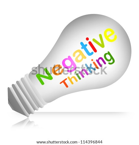 Colorful Negative Thinking Text Inside The Light Bulb For Business Concept Isolated on White Background