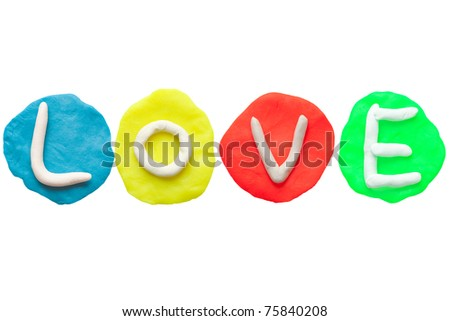 Colorful plasticine alphabet form word LOVE