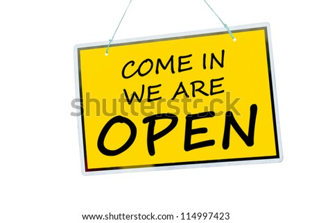 come in we are open sign hanging isolated on a white background
