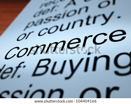 Commerce Definition Closeup Shows Trading Buying And Selling
