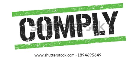 COMPLY text on black green grungy lines stamp sign. Stock photo ©