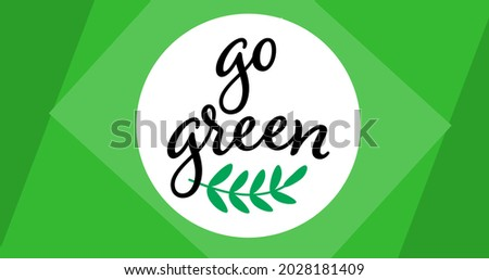 Composition of go green text and leaf logo over green geometric background. global conservation and earth day concept digitally generated image.