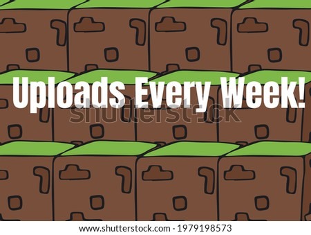 Composition of uploads every week text ver brown and green blocks. online business concept digitally generated image. Foto stock ©