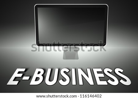 Computer blank screen with word E-business, copyspace