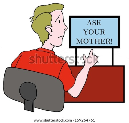 Computer screen at home reads Ask Your Mother.