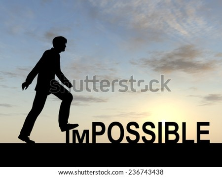 Concept conceptual 3D human man or businessman as black silhouette stepping over impossible or possible text at sunset, metaphor to success, challenge, motivation, achievement, business, goal or hope