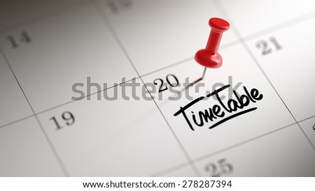Concept image of a Calendar with a red push pin. Closeup shot of a thumbtack attached. The words Timetable written on a white notebook to remind you an important appointment.