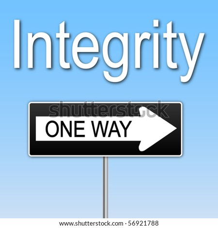 "Concept image of ""Integrity"" with a one way sign."