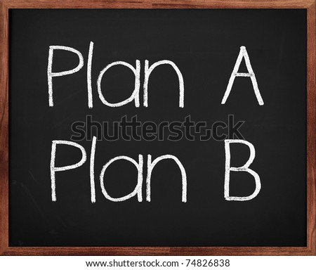 "Concept shot of a real Blackboard with the text ""Plan A Plan B"". Note that the chalk like text was created digitally."