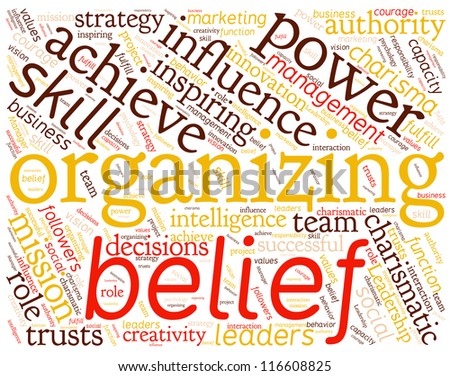 Concept with great terms Organizing, Power, Leadership. Word collage.