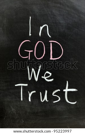 Conceptional chalk drawing - In god we trust