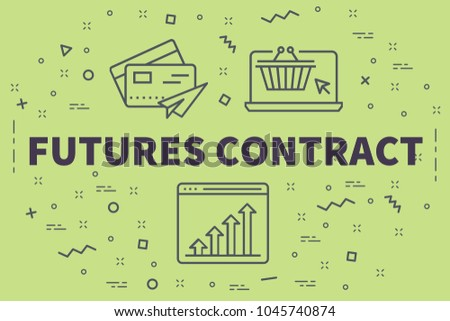 Conceptual business illustration with the words futures contract