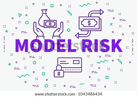 Conceptual business illustration with the words model risk