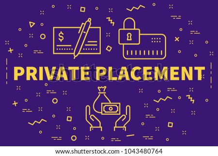 Conceptual business illustration with the words private placement