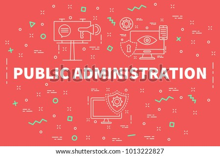 Conceptual business illustration with the words public administration