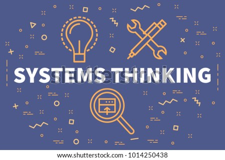 Conceptual business illustration with the words systems thinking