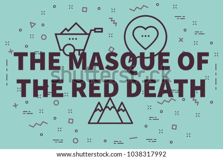 Conceptual business illustration with the words the masque of the red death