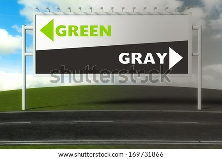 Conceptual direction signs lead to green or gray, concept of choice