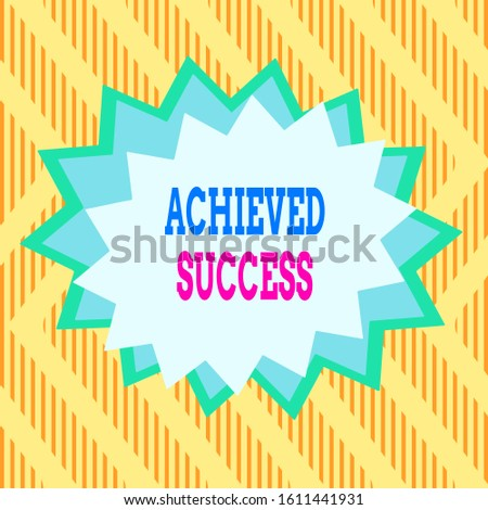 Conceptual hand writing showing Achieved Success. Business photo text the achievement of desired visions and planned goals Asymmetrical uneven shaped pattern object multicolour design.