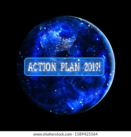 Conceptual hand writing showing Action Plan 2019. Business photo showcasing proposed strategy or course of actions for current year Elements of this image furnished by NASA.