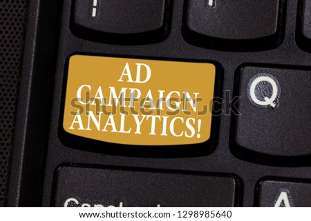 Conceptual hand writing showing Ad Campaign Analytics. Business photo showcasing monitor campaigns and their respective outcomes Keyboard key Intention to create computer message idea.