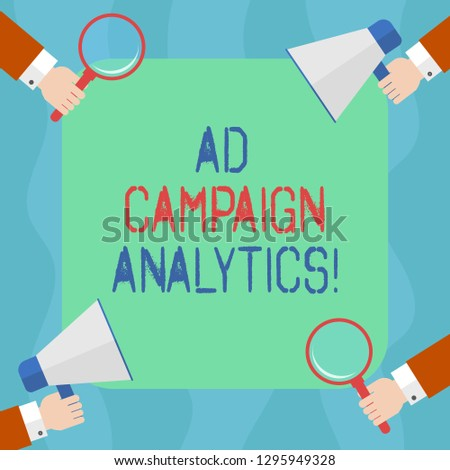 Conceptual hand writing showing Ad Campaign Analytics. Business photo text monitor campaigns and their respective outcomes Hu analysis Hands Holding Magnifying Glass and Megaphone.