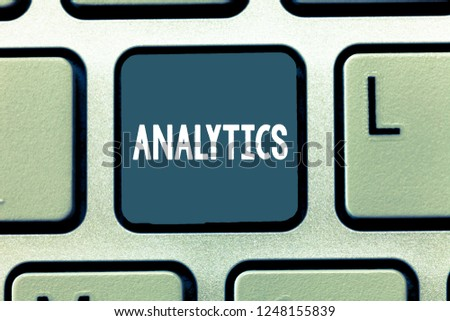 Conceptual hand writing showing Analytics. Business photo showcasing systematic computational analysis of data statistics or infos Keyboard Intention to create computer message keypad idea. #1248155839