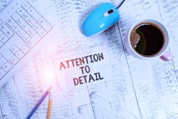 Conceptual hand writing showing Attention To Detail. Business photo showcasing Achieve Thoroughness and Accuracy Exactly Aware Technological devices colored reminder paper office supplies.