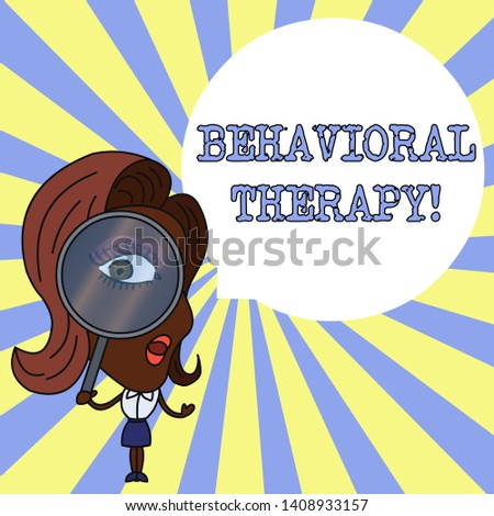 Conceptual hand writing showing Behavioral Therapy. Business photo showcasing help change potentially selfdestructive behaviors Woman Looking Trough Magnifying Glass Big Eye Speech Bubble.