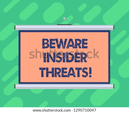 Conceptual hand writing showing Beware Insider Threats. Business photo showcasing Be cautious on malicious attack inside the network Portable Wall Projection Screen for Conference Presentation.