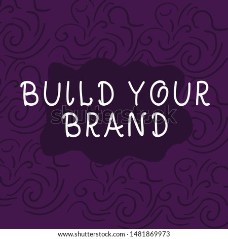 Conceptual hand writing showing Build Your Brand. Business photo showcasing enhancing brand equity using advertising campaigns Floral Outline Freehand Baroque Style Seamless Pattern Idea.