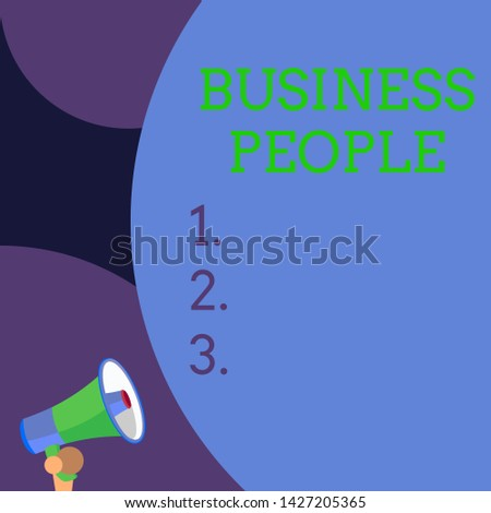 Conceptual hand writing showing Business People. Business photo text People who work in business especially at an executive level Blank huge balloon empty text with small megaphone. Announcement.