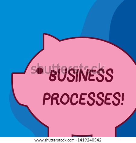 Conceptual hand writing showing Business Processes. Business photo text Methods practices involves in running a commerce Fat huge pink pig plump like piggy bank with ear and small eye.