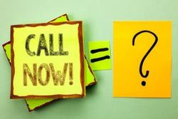 Conceptual hand writing showing Call Now. Business photo showcasing Contact Talk Chat Hotline Support Telephony Customer Service written on Yellow Sticky Note on plain background Ask for.
