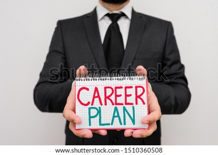 Conceptual hand writing showing Career Plan. Business photo showcasing ongoing process where you Explore your interests and abilities.