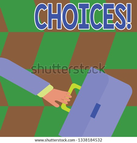Conceptual hand writing showing Choices. Business photo text Preference Discretion Inclination Distinguish Options Selection.