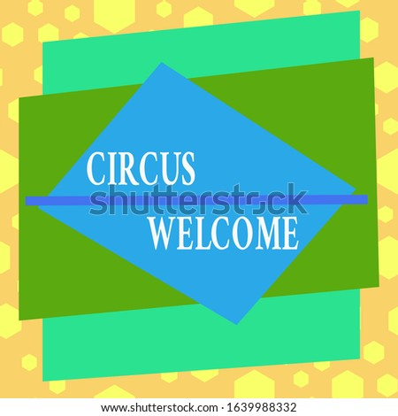 Conceptual hand writing showing Circus Welcome. Business photo showcasing the exhibitions of pageantry Feats of skill and daring Asymmetrical format pattern object outline multicolor design.