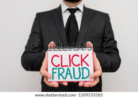 Conceptual hand writing showing Click Fraud. Business photo showcasing practice of repeatedly clicking on advertisement hosted website. #1509533585