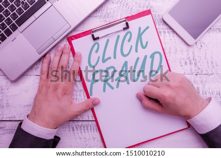 Conceptual hand writing showing Click Fraud. Business photo text practice of repeatedly clicking on advertisement hosted website. #1510010210