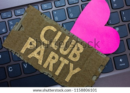 Conceptual hand writing showing Club Party. Business photo text social gathering in a place that is informal and can have drinks Paperboard Romantic lovely message Heart Keyboard Type computer. #1158806101