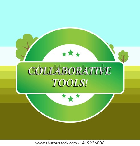 Conceptual hand writing showing Collaborative Tools. Business photo showcasing Private Social Network to Connect thru Online Email Colored Round Shape Label Stars Rectangular Text Box Award.