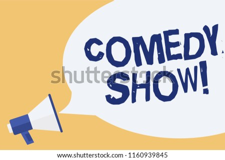 Conceptual hand writing showing Comedy Show. Business photo showcasing Funny program Humorous Amusing medium of Entertainment Megaphone speech bubble important message speaking out loud.